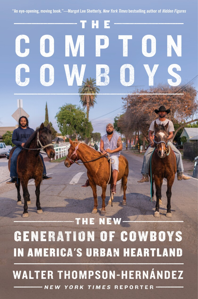 "A book jacket for ""The Compton Cowboys"" By Walter Thompson-Hernández."