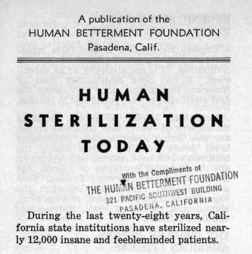 The Human Betterment Foundation, of which Caltech's Robert Millikan was a trustee, touted forced sterilization in California.