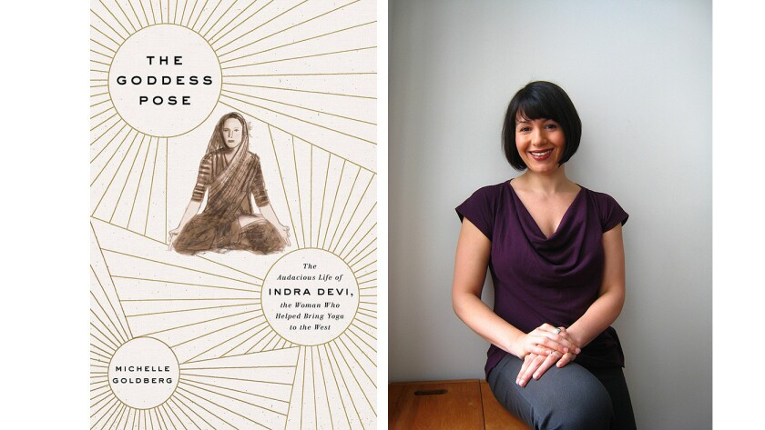 """Author Michelle Goldberg, author of the book """"The Goddess Pose: The Audacious Life of Indra Devi, the Woman Who Helped Bring Yoga to the West"""""""