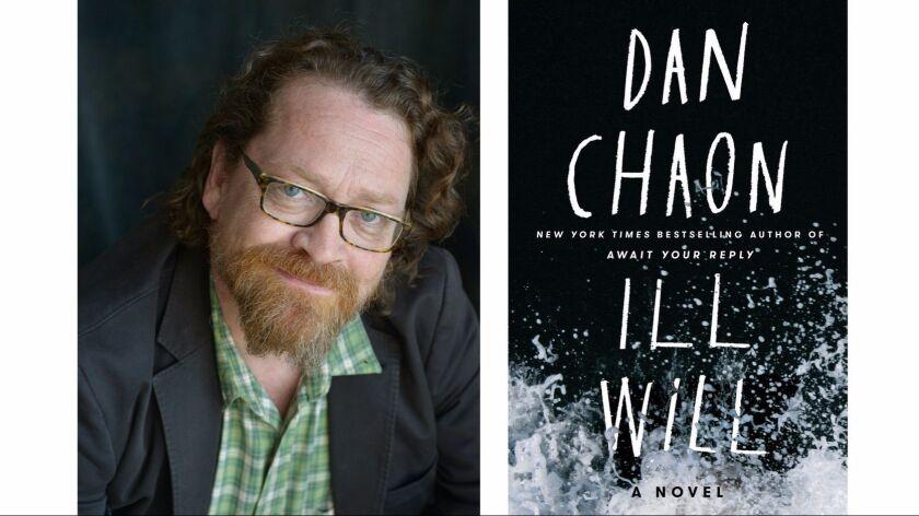 "Dan Chaon's new novel is ""Ill Will."""