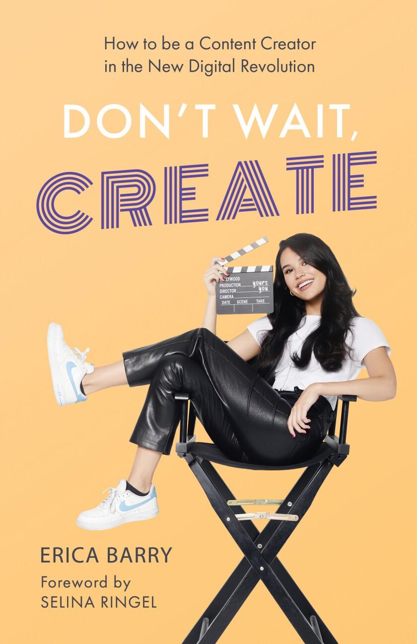 "La Jolla native Erica Barry's debut book is ""Don't Wait, Create."""