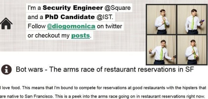 Diogo Monica's blog, where he talks about the escalating computer arms race to get the most sought-after reservations in the San Francisco area.