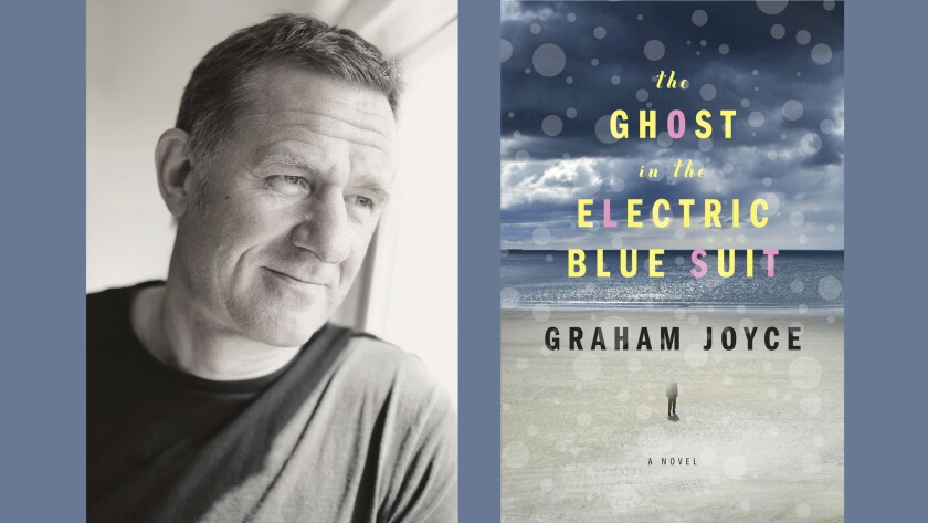 """Author Graham Joyce has died. His most recent novel, """"The Ghost in the Electric Blue Suit,"""" was published in August."""