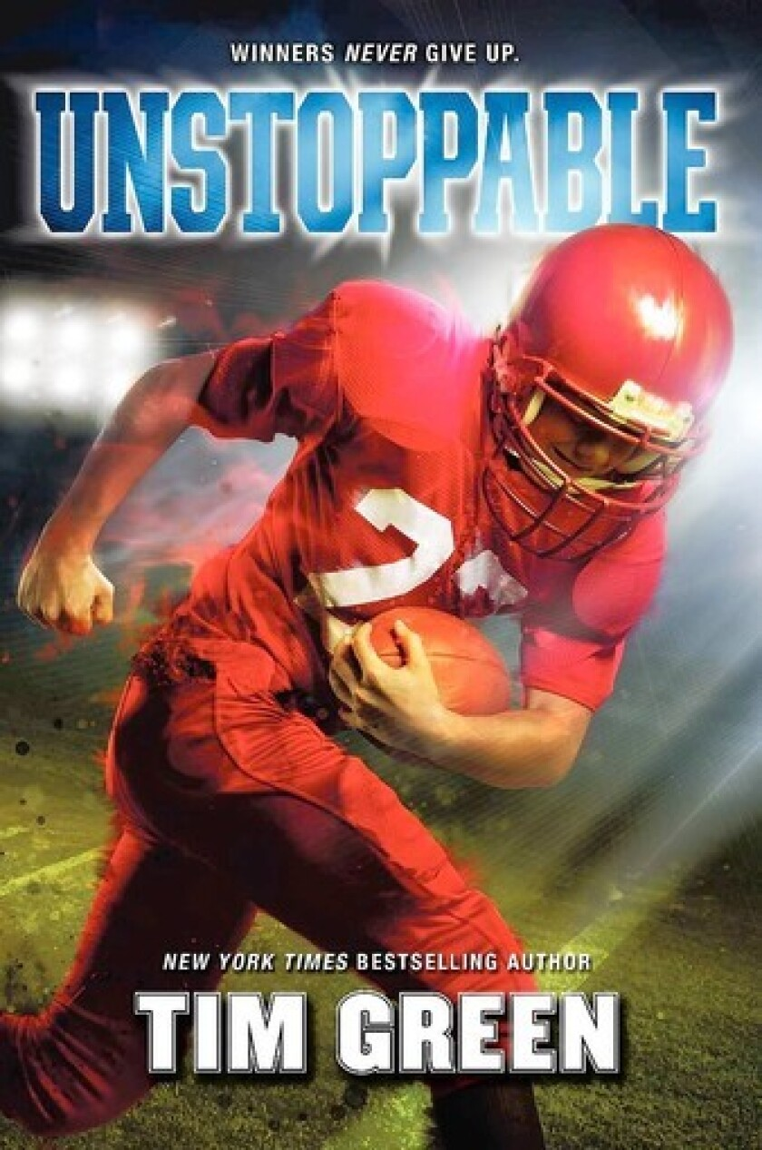 """In Tim Green's """"Unstoppable,"""" a child who's the star running back on his junior high school football team must learn the real meaning of bravery and determination."""