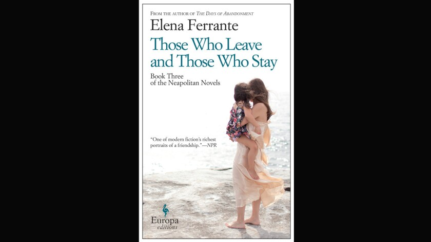 "The cover of ""Those Who Leave and Those Who Stay"" by Elena Ferrante."