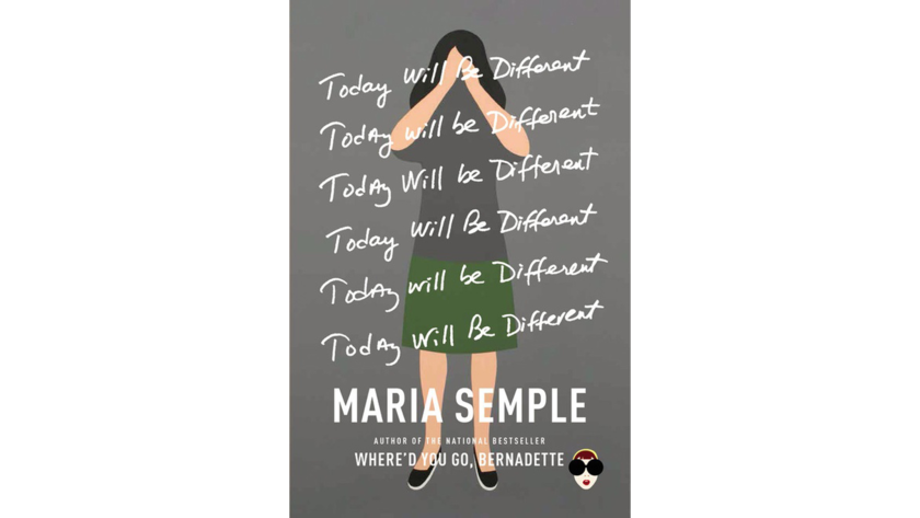 """Today Will Be Different"" by Maria Semple"