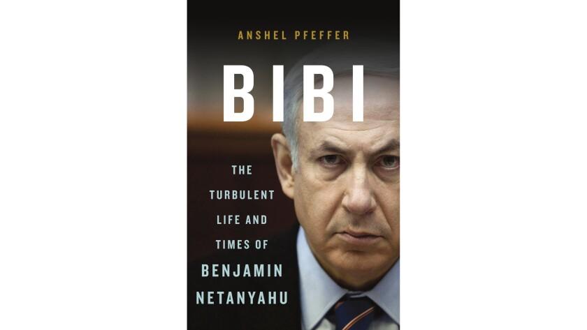 "Book jacket for ""Bibi"" by journalist Anshel Pfeffer. The new biography of Benjamin Netanyahu, ""Bibi,"