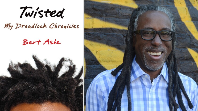 'Twisted: My Dreadlock Chronicles' and author Bert Ashe.