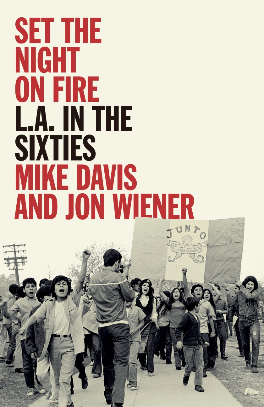 """""""Set the Night on Fire: L.A. in the Sixties"""" by Mike Davis and Jon Wiener."""