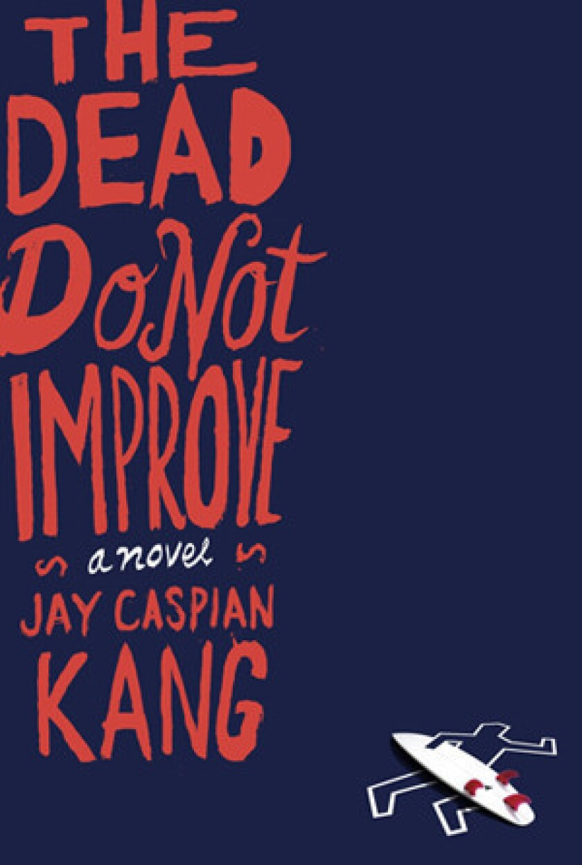 Jay Caspian Kang impresses with 'The Dead Do Not Improve'