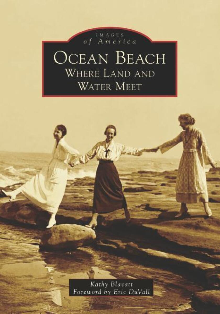 The book 'Ocean Beach: Where Land and Water Meet,' by Kathy Blavatt, is available for $21.99 through arcadiapublishing.com