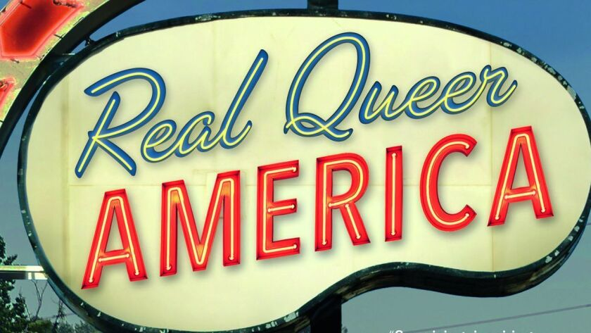 "The purpose of ""Real Queer America,"" Samantha Allen writes, is ""to document what's actually happening in the 'real America' that more and more LGBT people are calling home."""