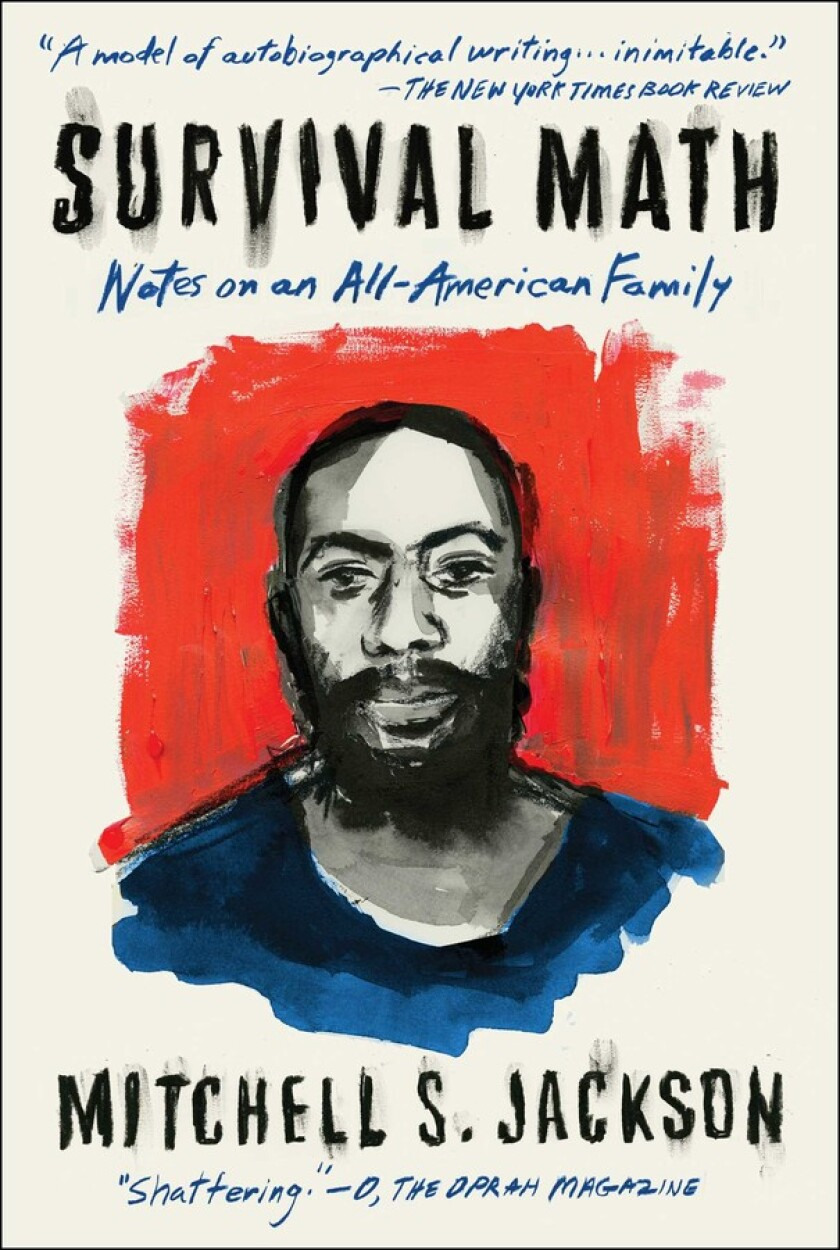 """Survival Math: Notes on an All-American Family"" by Mitchell Jackson."