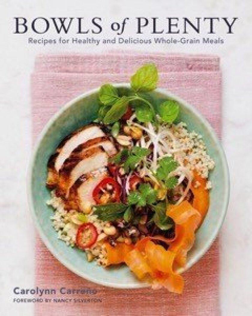 The cover of food journalist Carolynn Carreño's new cookbook Bowls of Plenty.