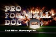 Pro Football Doc: Zach Miller: More surgeries