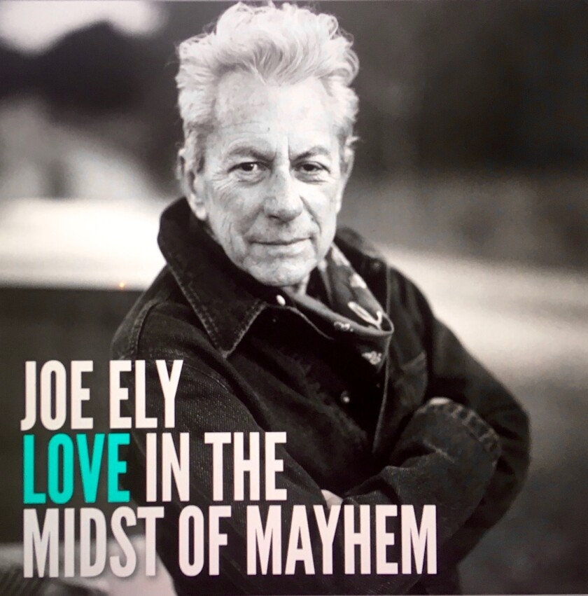 """This cover image released by Rack'em Records shows """"Love in the Midst of Mayhem"""" by Joe Ely. (Rack'em Records via AP)"""