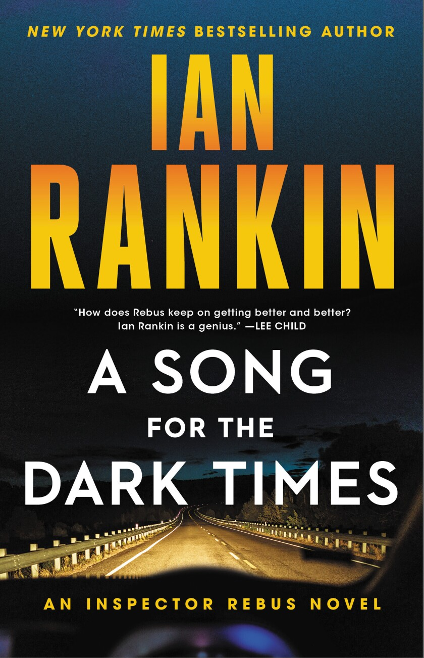 """This cover image released by Little, Brown and Company shows """"A Song for the Dark Times"""" by Ian Rankin. (Little, Brown and Company via AP)"""