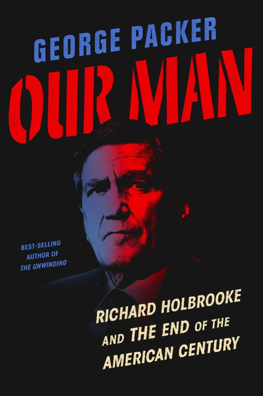 """Jacket for """"Our Man: Richard Holbrooke and the End of the American Century"""" by George Packer"""