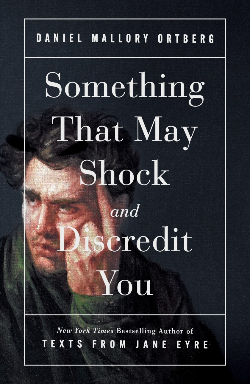 """Cover for Daniel Mallory Ortberg's """"Something That May Shock and Discredit You."""""""