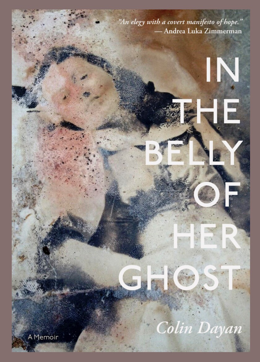 "A book cover for Colin Dayan's ""In the Belly of Her Ghost."" Credit: Los Angeles Review of Books"