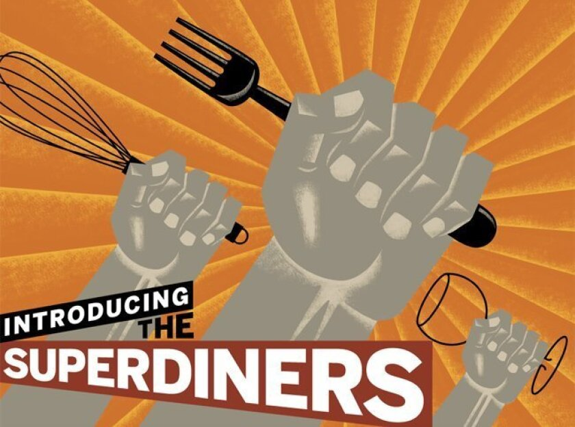 The Superdiners are the Union-Tribune's go-to restaurant panel of chefs, farmers and foodies.