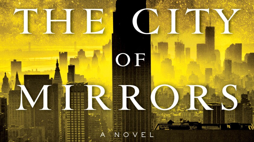 "Justin Cronin's ""The City of Mirrors."""
