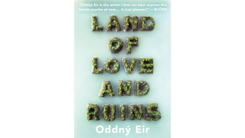 'Land of Love and Ruins' by Oddný Eir