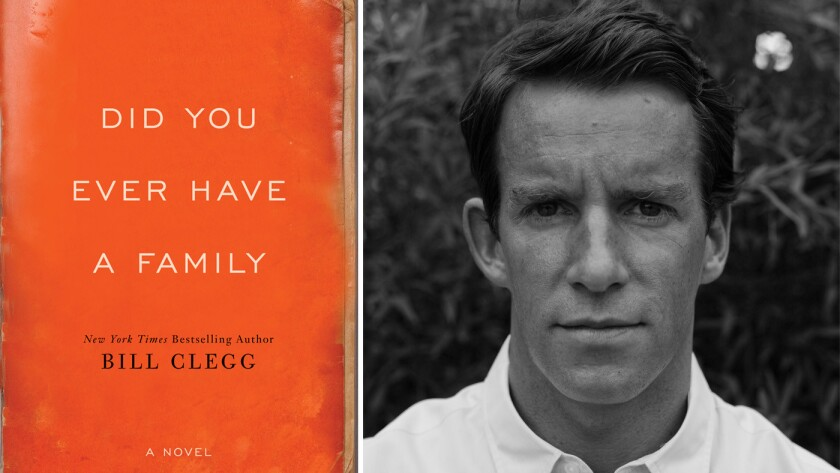 """Did You Ever Have a Family"" and author Bill Clegg."