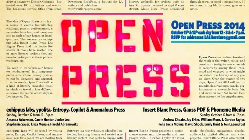 Open Press is a two-day literary festival in Los Angeles emphasizing experimental works.
