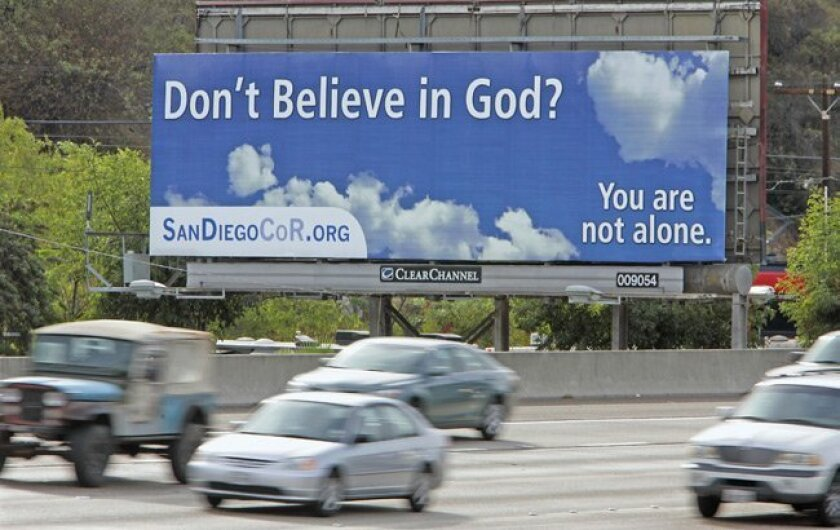 The San Diego Coalition of Reason paid for a billboard as part of a nationwide campaign to raise awareness about people who don't believe in God.