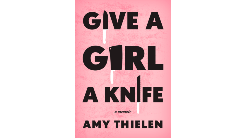 """""""Give a Girl A Knife"""" by Amy Thielen"""