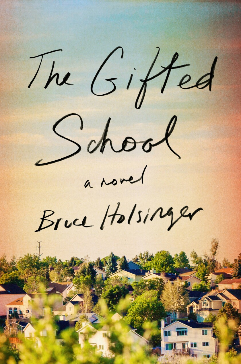 Book jacket for 'The Gifted School' by Bruce Holsinger