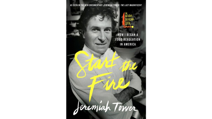 "Chef Jeremiah Tower's book ""Start the Fire."""