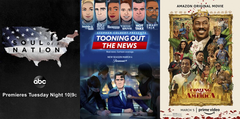 """This combination photo shows key art for the TV series """"Soul of a Nation,"""" premiering March 2 on ABC, """"Stephen Colbert Presents Tooning Out the News,"""" premiering a new season on March 4, and art for the film """"Coming 2 America,"""" premiering on March 5. (ABC/Paramount+/Amazon via AP)"""