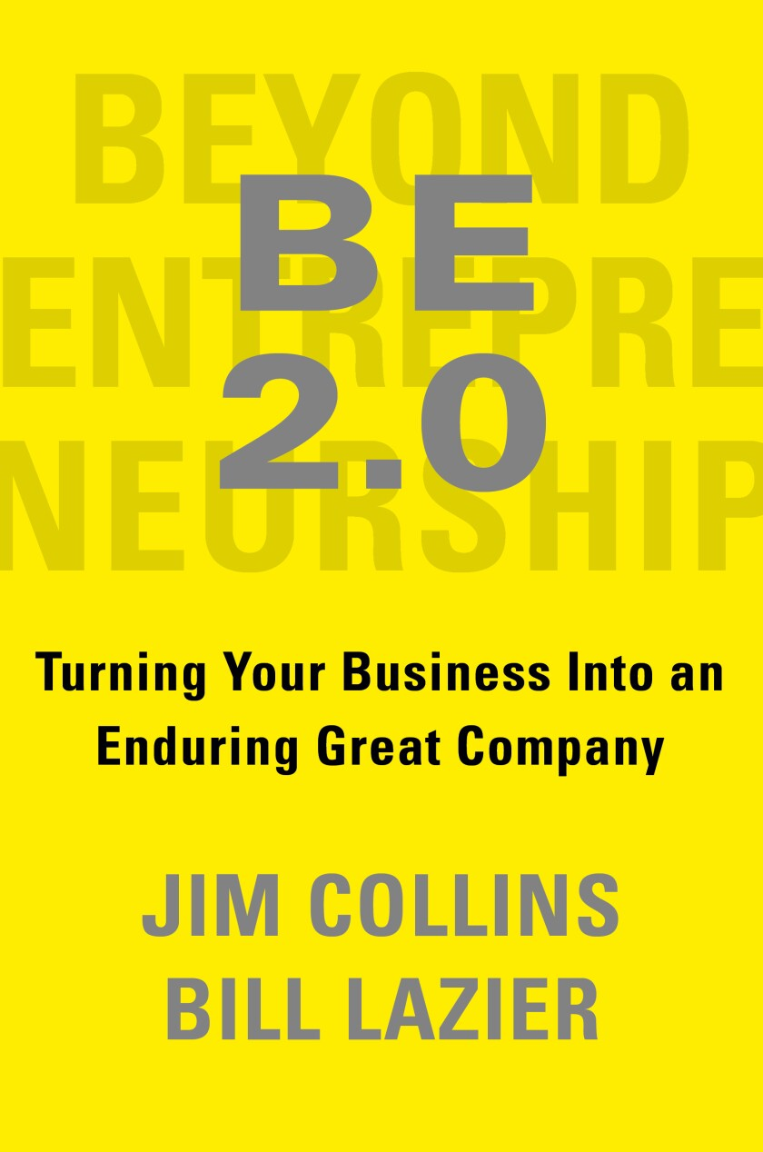 """This book cover image released by Portfolio shows """"BE 2.0: Turning Your Business into an Enduring Great Company"""" by Jim Collins and Bill Lazier. The new edition of the original work, co-authored by Lazier, which came out in 1992, will be released Dec. 1. (Portfolio via AP)"""
