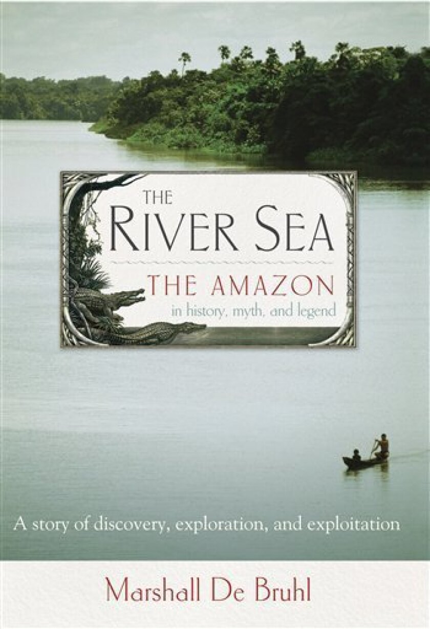 """In this book cover image released by Counterpoint Press, """"The River Sea: The Amazon in History, Myth and Legend,"""" by Marshall De Bruhl, is shown. (AP Photo/Counterpoint Press)"""