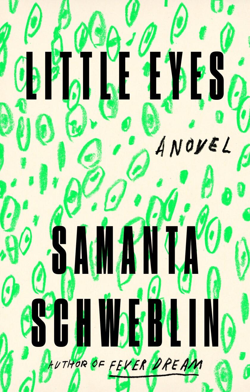 """Cover of Samanta Schweblin's """"Little Eyes."""""""
