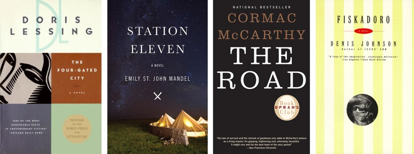"""From left: """"The Four-Gated City"""" by Doris Lessing, """"Station Eleven"""" by Emily St. John Mandel, """"The Road"""" by Cormac McCarthy and """"Fiskadoro"""" by Denis Johnson."""