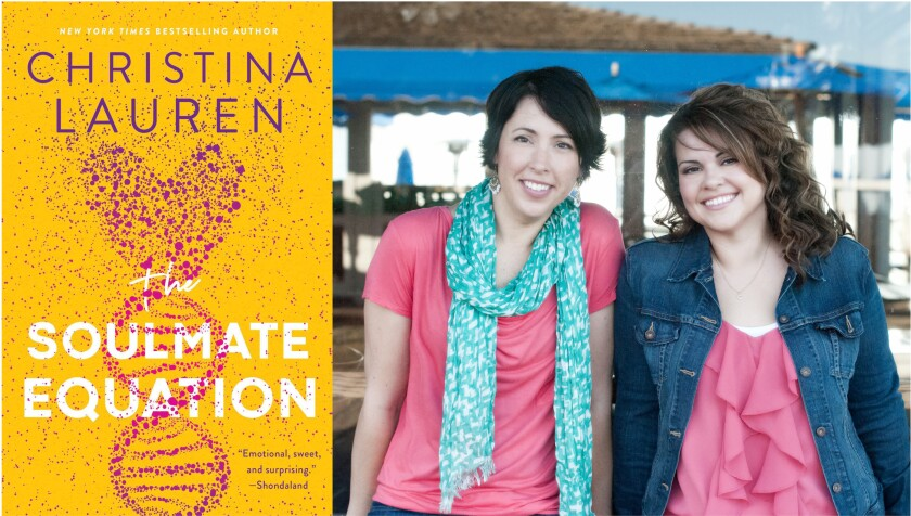 """Lauren Billings (left) and Christina Hobbs, aka Christina Lauren, and their new book, """"The Soulmate Equation"""""""