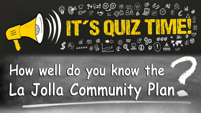 Take this quiz to test your knowledge about the La Jolla Community Plan.