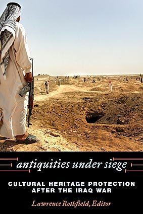 Antiquities Under Siege; Lawrence Rothfield