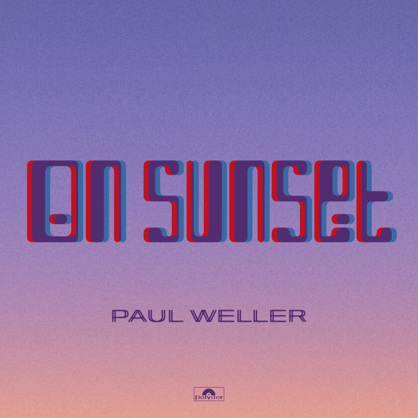 """This cover image released by Verve Forecast shows """"On Sunset,"""" a release by Paul Weller. (Verve Forecast via AP)"""
