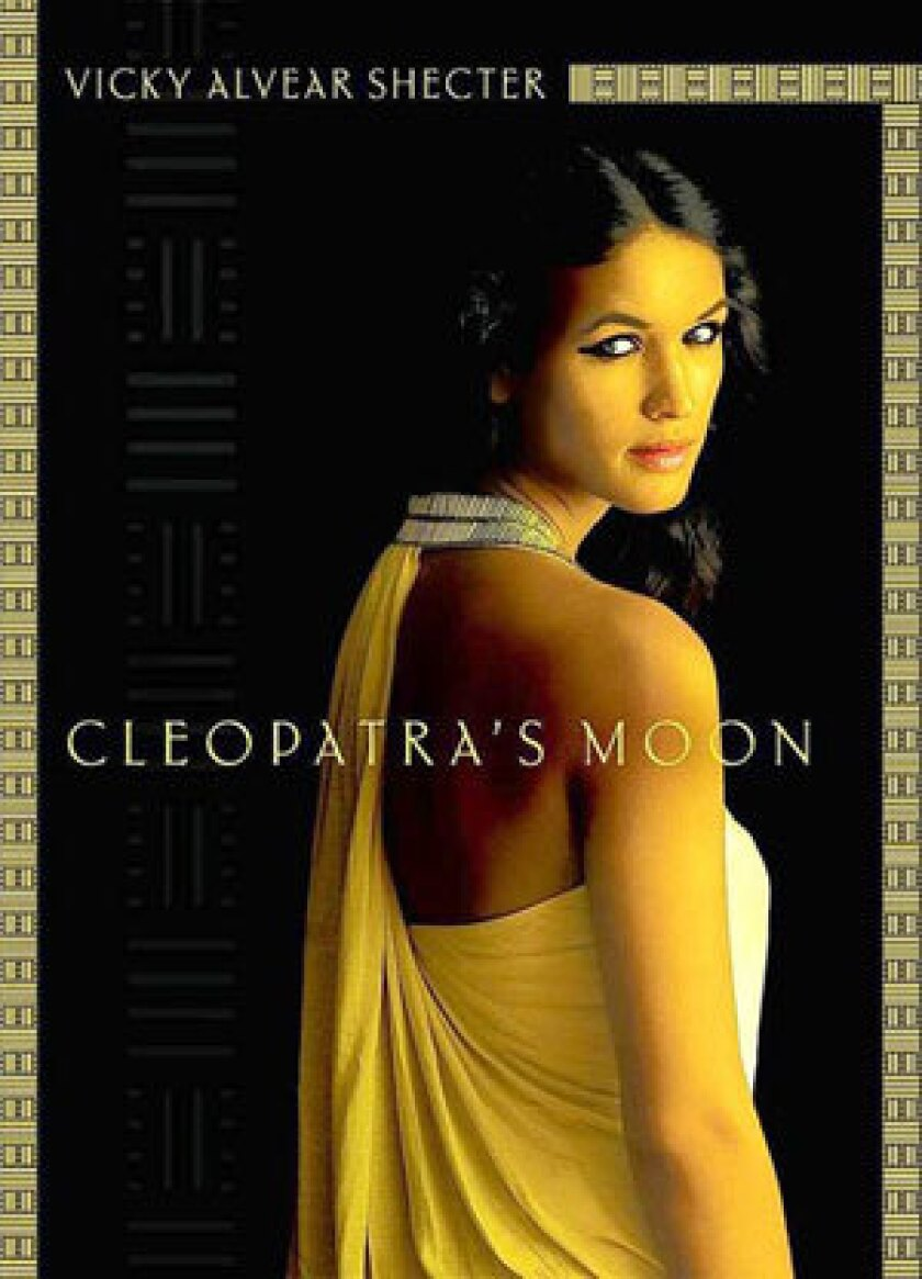 """Cover of the book """"Cleopatra's Moon"""" by Vicky Alvear Shecter."""