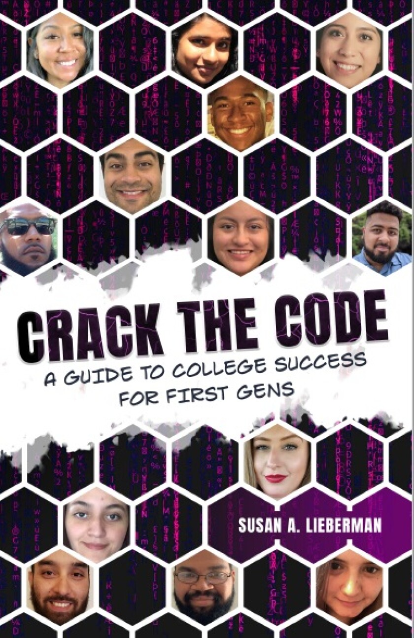 "La Jolla resident Susan Lieberman wrote ""Crack the Code: A Guide to College Success for First Gens."""