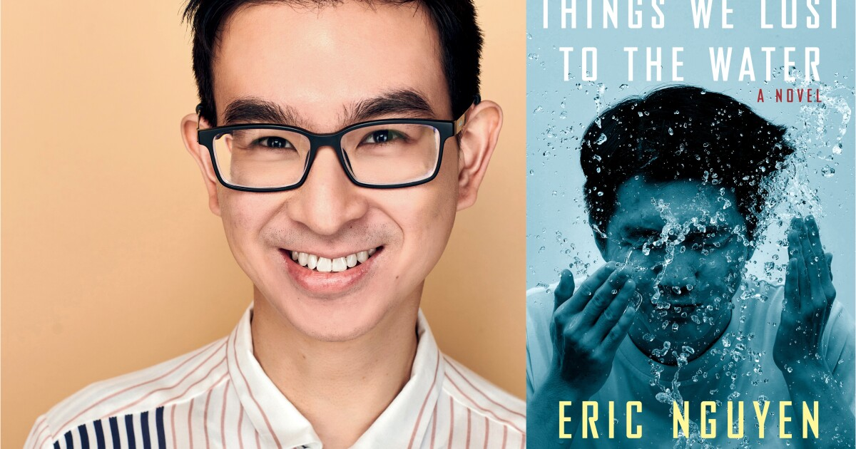 Column: How writing 'Things We Lost to the Water' helped author Eric Nguyen find himself