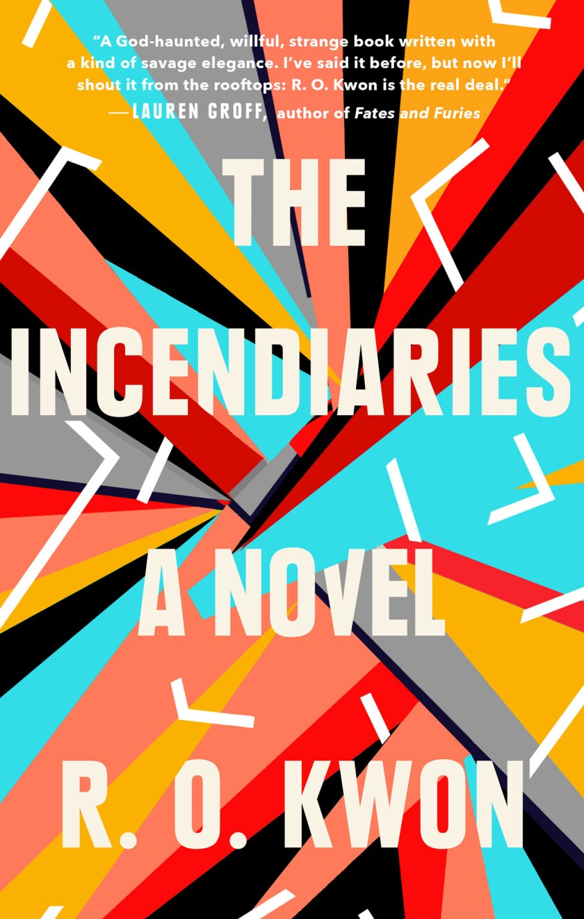 'The Incendiaries' is beautiful and infuriating