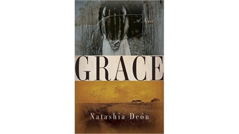 "Natashia Deón's novel is ""Grace"""