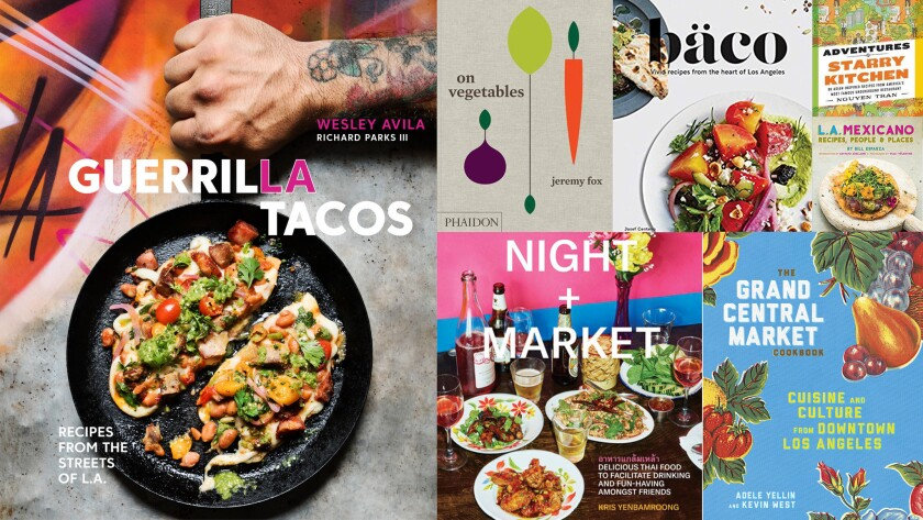 7 L A Cookbooks You Ll Want On Your Kitchen Bookshelf Los