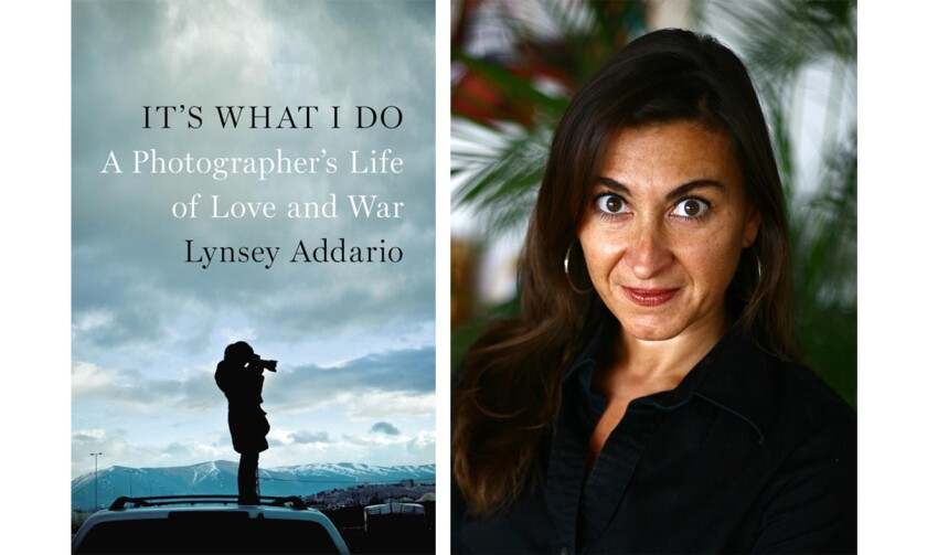 """Lynsey Addario and the cover of the book """"It's What I Do, A Photographer's Life of Love and War"""""""