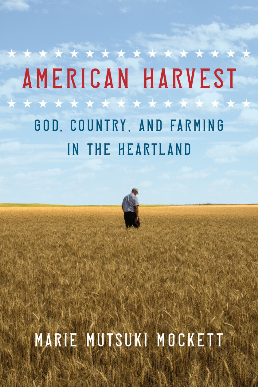 """In """"American Harvest,"""" Marie Mutsuki Mockett documents her journey with an evangelical Christian wheat-harvesting crew."""